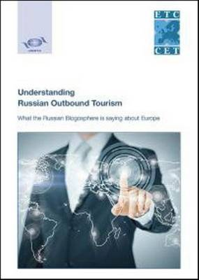 Understanding Russian outbound tourism: what the Russian blogosphere is saying about Europe (Paperback)