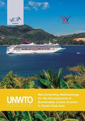 Benchmarking methodology for the development of sustainable cruise tourism in South-East Asia (Paperback)