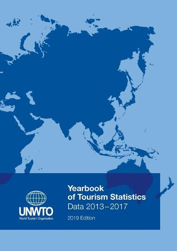 Yearbook of Tourism Statistics: Data 2013 - 2017, 2019 Edition (Paperback)
