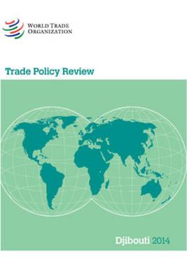 Trade Policy Review - Djibouti - Trade Policy Review - Djibouti (Paperback)