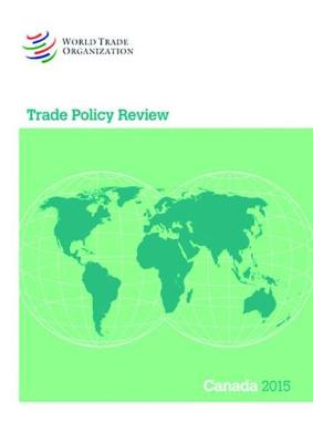 Trade Policy Review - Canada - Trade Policy Review - Canada (Paperback)