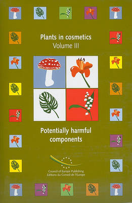 Plants in Cosmetics, Volume III: Potentially Harmful Components (Paperback)