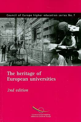 The Heritage of European Universities - Council of Europe Higher Education 07 (Paperback)