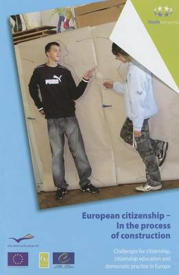 European Citizenship - In the Process of Construction - Challenges for Citizenship, Citizenship Education and Democratic Practice in Europe (2009) (Paperback)