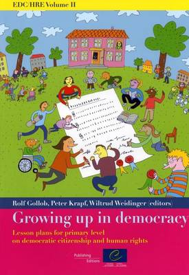 Growing Up in Democracy: Lesson Plans for Primary Level on Democratic Citizenship and Human Rights - EDC/HRE 02 (Paperback)