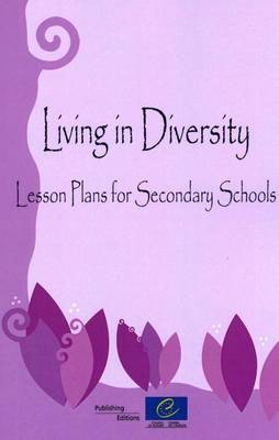 Living in Diversity: Lessons Plan for Secondary Level Students (Paperback)