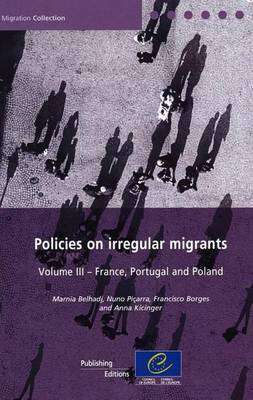 Policies on Irregular Migrants, Volume III: France, Portugal and Poland - Migration Collection (Paperback)