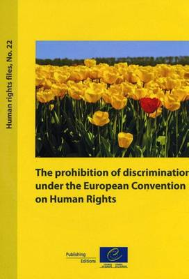 Prohibition of Discrimination Under the European Convention on Human Rights (Human Rights Files, No. 22) (2010) (Paperback)