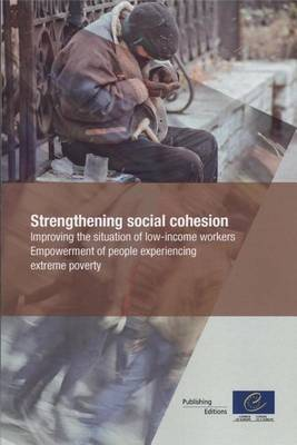 Strengthening Social Cohesion: Improving the Situation of Low-Income Workers: Empowerment of People Experiencing Extreme Poverty (Paperback)