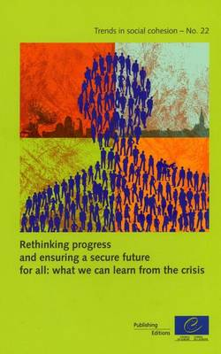 Rethinking Progress and Ensuring a Secure Future for All: What We Can Learn from the Crisis (Trends in Social Cohesion N 22) (Paperback)