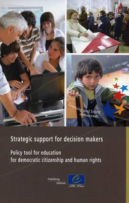 Strategic Support for Decision Makers: Policy Tool for Education for Democratic Citizenship and Human Rights (Paperback)