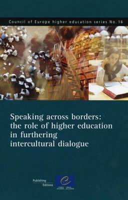 Speaking Across Borders: The Role of Higher Education in Furthering Intercultural Dialogue (Paperback)