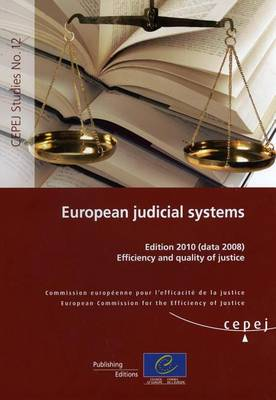 European Judicial Systems - Edition 2010 (Data 2008) Efficiency and Quality of Justice (2010) (Paperback)