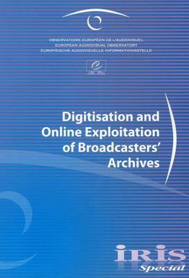 Iris Special - Digitisation and Online Exploitation of Broadcasters' Archives (2011) (Paperback)