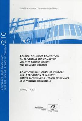 Council of Europe Convention on Preventing and Combating Violence Against Women and Domestic Violence/Convention Du Conseil de L'Europe Sur La Prevention Et La Lutte Contre La Violence A L'Egard Des Femmes Et La Violence Domestique - Council of Europe Treaty/Series Des Traites Du Conseil de L'Europe 210 (Paperback)