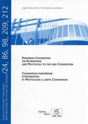 European Convention on Extradition and Protocols to the said Convention - Council of Europe Treaty Series No. 24, 86, 98, 209, 212 (2012) (Paperback)
