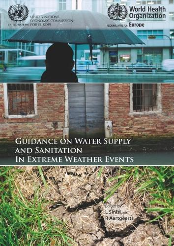 Guidance on water supply and sanitation in extreme weather events (Paperback)