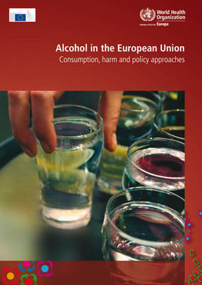Alcohol in the European Union: consumption, harm and policy approaches (Paperback)