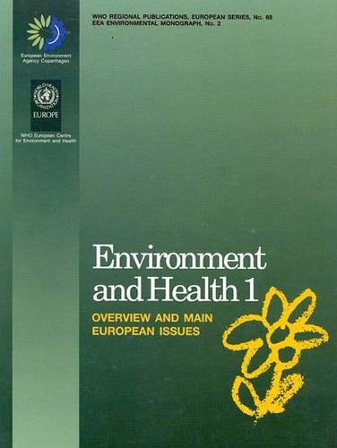 Environment and Health: No. 1: Overview and Main European Issues - WHO Regional Publications, European S. No. 2 (Paperback)
