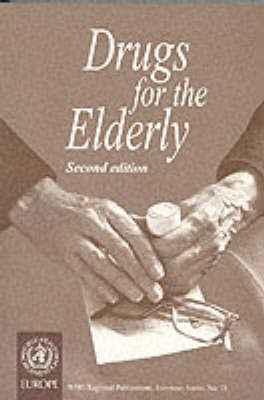 Drugs for the Elderly - WHO Regional Publications, European S. No. 71 (Paperback)