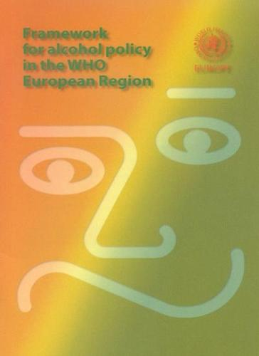 Framework for Alcohol Policy in WHO European Region (Paperback)