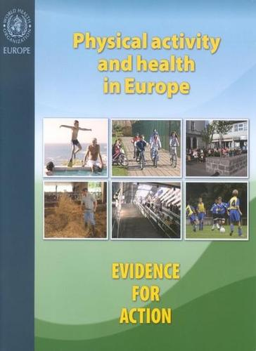 Physical Activity and Health in Europe: Evidence for Action (Paperback)