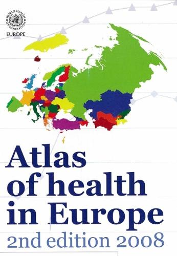 Atlas of Health in Europe - Euro Nonserial Publication (Paperback)