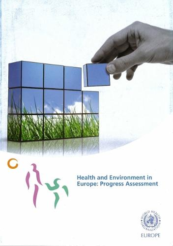 Health and Environment in Europe: Progress Assessment (Paperback)
