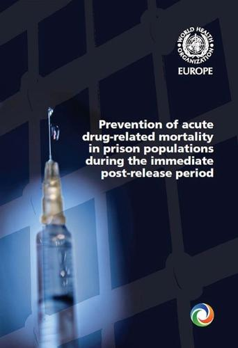 Prevention of Acute Drug-Related Mortality in Prison Populations During the Immediate Post-Release Period (Paperback)