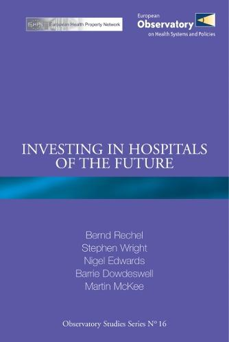Investing in Hospitals of the Future - Observatory Studies Series No. 16 (Paperback)