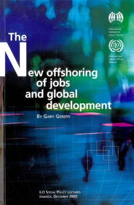 The New Offshoring of Jobs and Global Development (Paperback)
