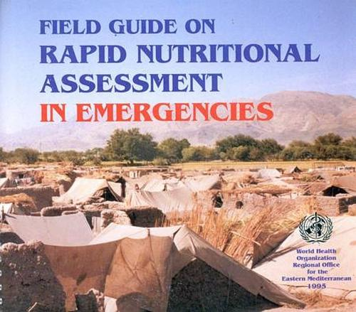 Field Guide on Rapid Nutritional Assessment in Emergencies (Paperback)