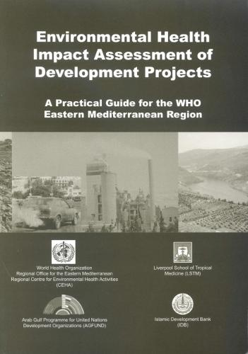 Environmental Health Impact Assessment of Development Projects: A Practical Guide for the WHO Eastern Mediterranean Region (Paperback)
