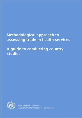 Methodological Approach to Assessing Trade in Health Services (Paperback)