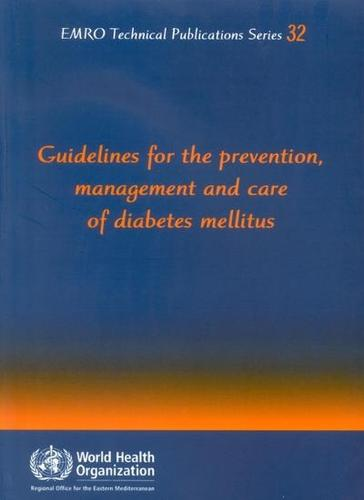 Guidelines for the Prevention and Care of Diabetes Mellitus - EMRO Technical Publications No. 28 (Paperback)