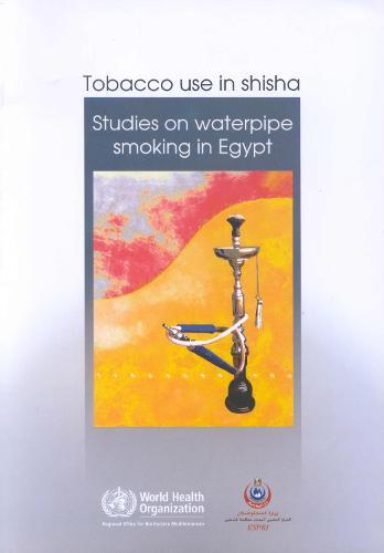 Tobacco Use in Shisha: Studies on Waterpipe Smoking in Egypt (Paperback)