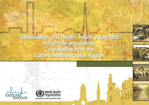 Urbanization and Health: Health Equity and Vulnerable Populations: Case Studies from the Eastern Mediterranean Region (Paperback)