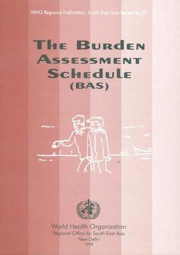 The Burden Assessment Schedule (BAS) - WHO Regional Publications, South-East Asia Series No. 27 (Paperback)