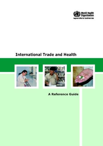 International Trade and Health: A Reference Guide - Searo Nonserial Publication (CD-ROM)