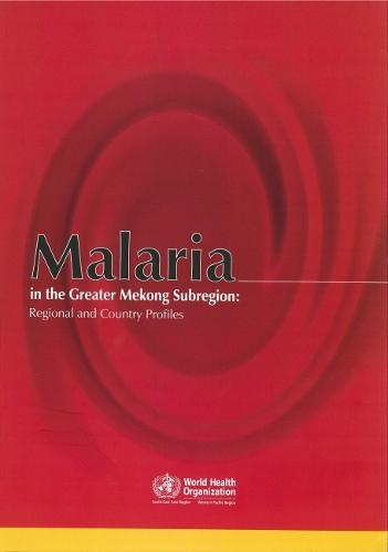 Malaria in the Greater Mekong Sub-region: Regional and Country Profiles - Searo Nonserial Publication (Paperback)