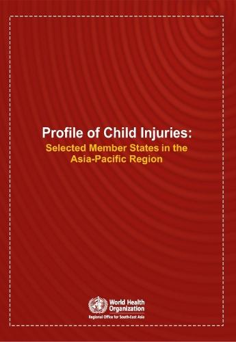 Profile of Child Injuries: Selected Member States in the Asia-Pacific Region - Searo Nonserial Publication (Paperback)