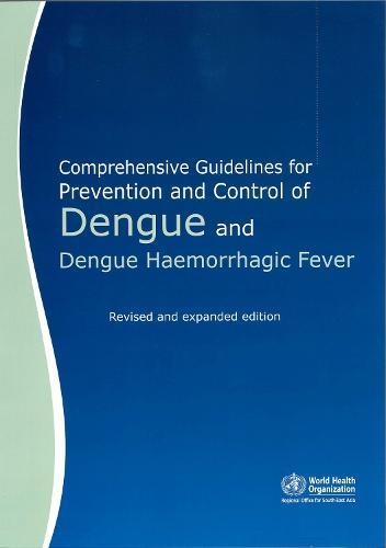 Comprehensive Guidelines for Prevention and Control of Dengue and Dengue Haemorrhagic Fever (Paperback)