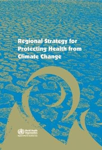 Regional strategy for protecting health from climate change (Paperback)