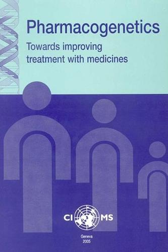 Pharmacogenetics: Towards Improving Treatment with Medicines (Paperback)