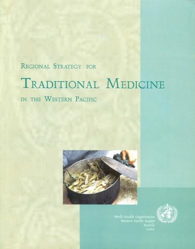 Regional Strategy for Traditional Medicine in the Western Pacific (Paperback)