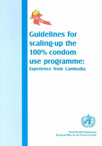 Guidelines for Scaling-Up 100% Condom Use Programme: Experience from Cambodia - Wpro Publication (Paperback)