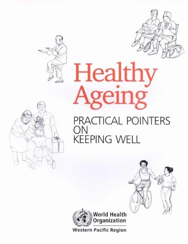 Healthy Ageing, Practical Pointers on Keeping Well (Paperback)