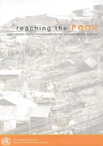 Reaching the Poor: Challenge to the TB Programme in the Western Pacific Region (Paperback)