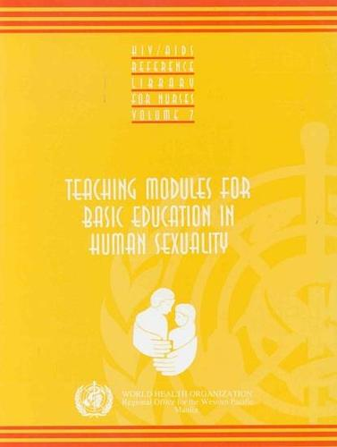 Teaching Modules for Basic Education in Human Sexuality - HIV/AIDS Reference Library for Nurses v. 7 (Paperback)