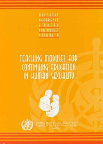 Teaching Modules for Continuing Education in Human Sexuality - HIV/AIDS Reference Library for Nurses v. 8 (Paperback)
